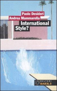 International style? Alle origine del contemporaneo