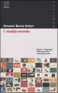I media-mondo. Forme e linguaggi dell'esperienza contemporanea