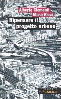 Ripensare il progetto urbano. Il caso di San Lorenzo a Roma
