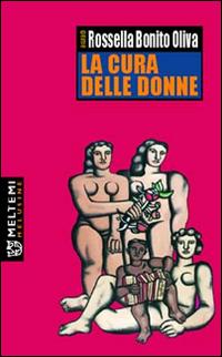 La cura delle donne. Atti del Convegno (Napoli, ottobre 2004)