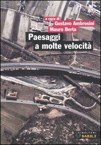 Paesaggi a molte velocità. Infrastrutture e progetto del territorio in Piemonte