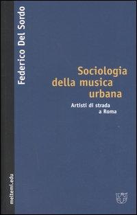 Sociologia della musica urbana. Artisti di strada a Roma