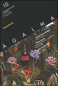 Ágalma (2005). Vol. 10: Tropicalismi