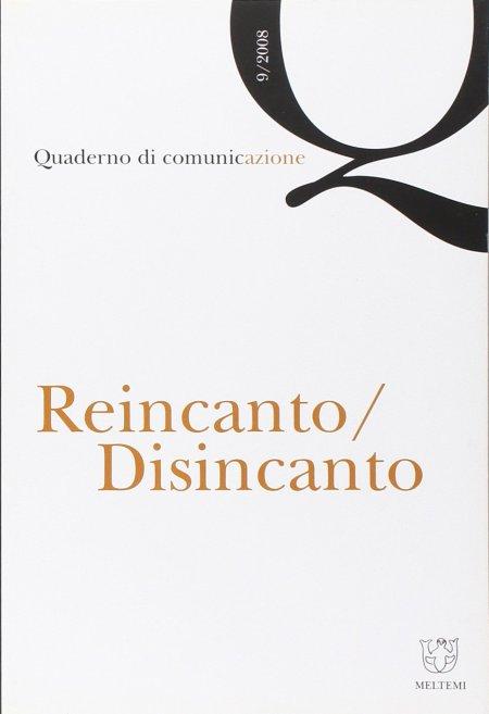 Quaderno di comunicazione. Vol. 9: Reincanto, disincanto