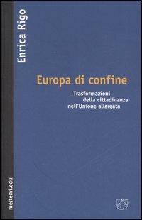Europa di confine. Trasformazioni della cittadinanza nell'Unione allargata