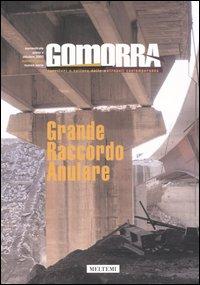 Gomorra. Territori e culture della metropoli contemporanea. Vol. 9: Grande raccordo anulare