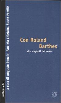 Con Roland Barthes alle sorgenti del senso