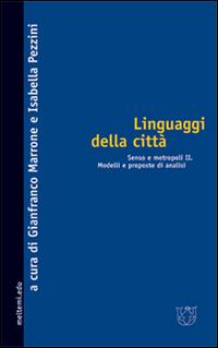 Linguaggi della città. Senso e metropoli. Vol. 2: Modelli e proposte di analisi