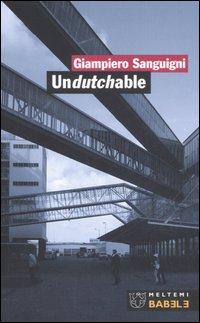 Undutchable. L'architettura vista dagli studi olandesi della nuova generazioneArchitecture as seen by the new generation of dutch offices