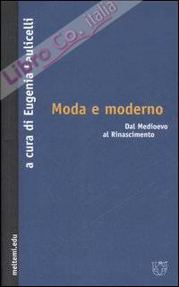 Moda e moderno. Dal Medioevo al Rinascimento