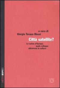 Città satellite? Le Laives d'Europa: quale sviluppo attraverso la cultura