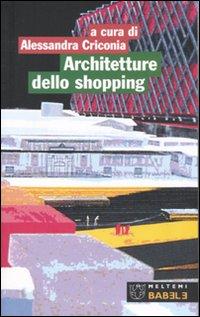 Architetture dello shopping. Modelli del consumo a Roma