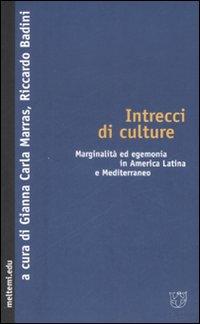 Intrecci di culture. Marginalità ed egemonia in America Latina e Mediterraneo