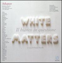 Athanor (2006-2007). Vol. 10: Il bianco in questione. White matters