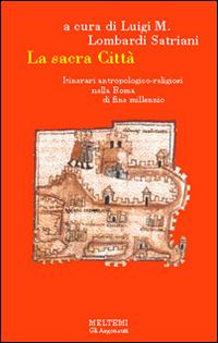 La sacra città. Itinerari antropologico-religiosi nella Roma di fine millennio