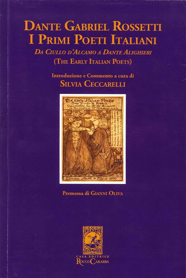 Dante Gabriele Rossetti. I Primi Poeti Italiani (The Early Italian Poets). Da Ciullo d'Alcamo a Dante Alighieri