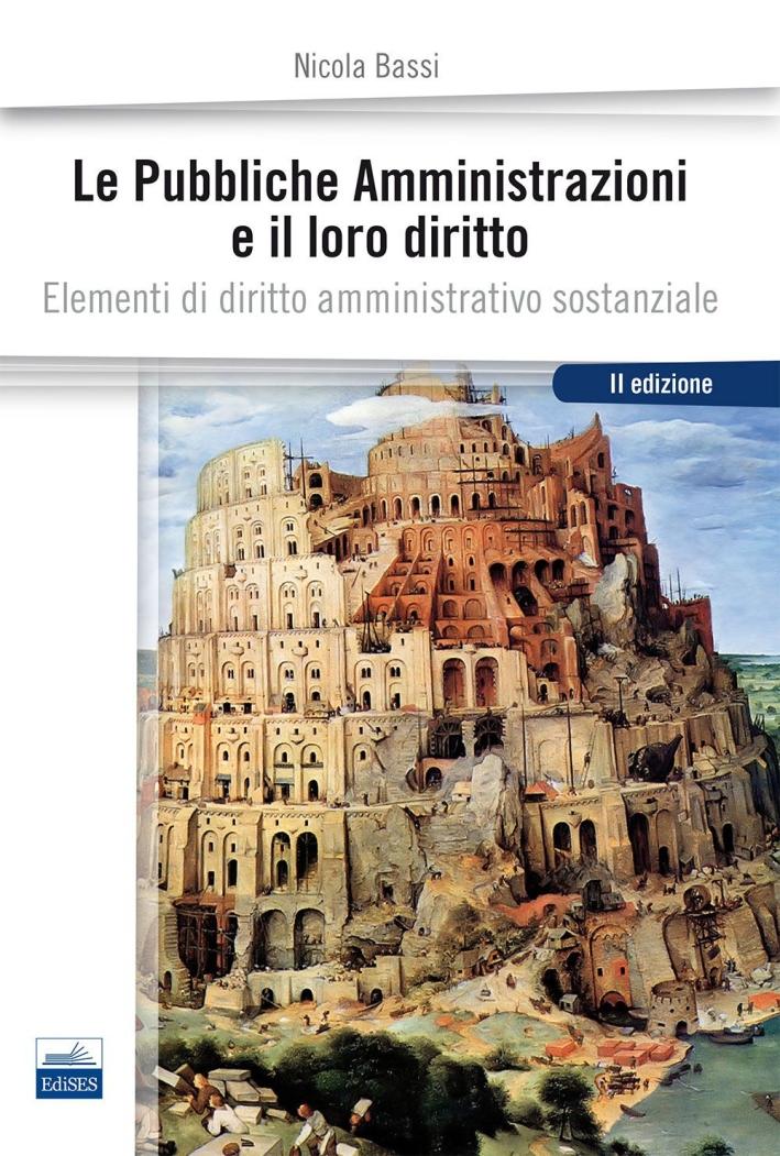 Le pubbliche amministrazioni e il loro diritto. Elementi di diritto amministrativo sostanziale