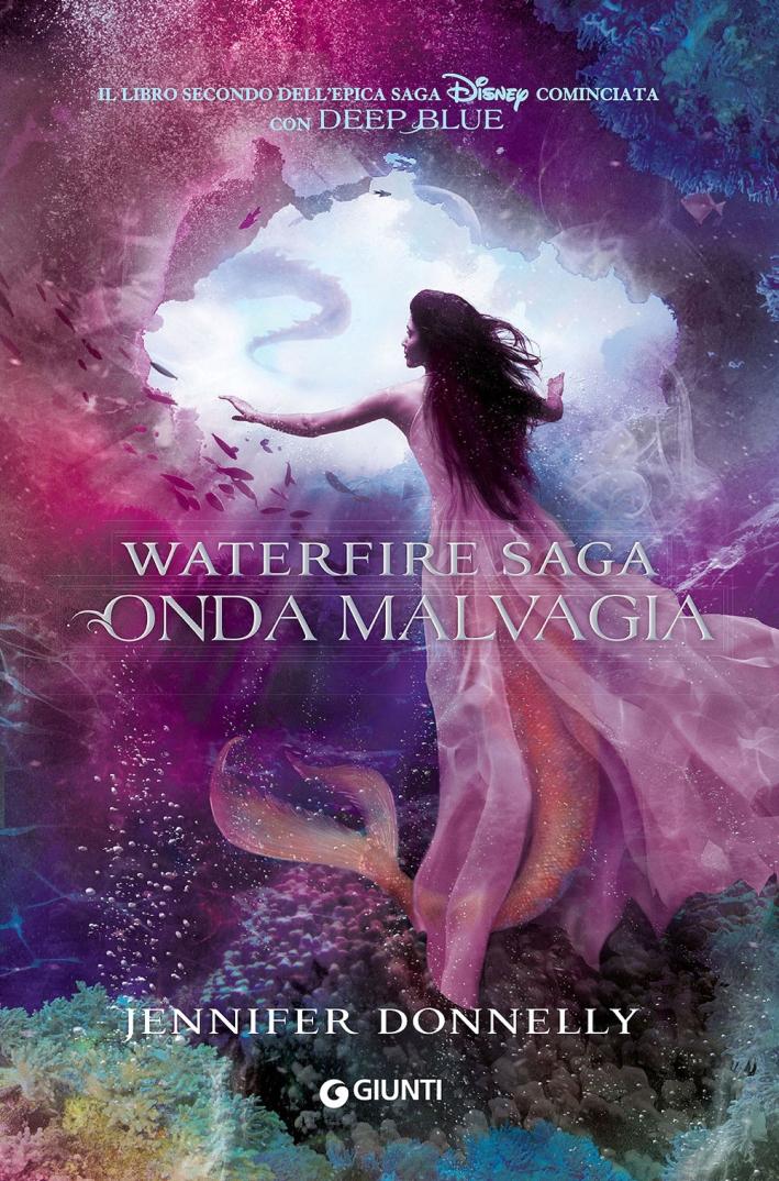 Onda malvagia. Waterfire saga. Vol. 2