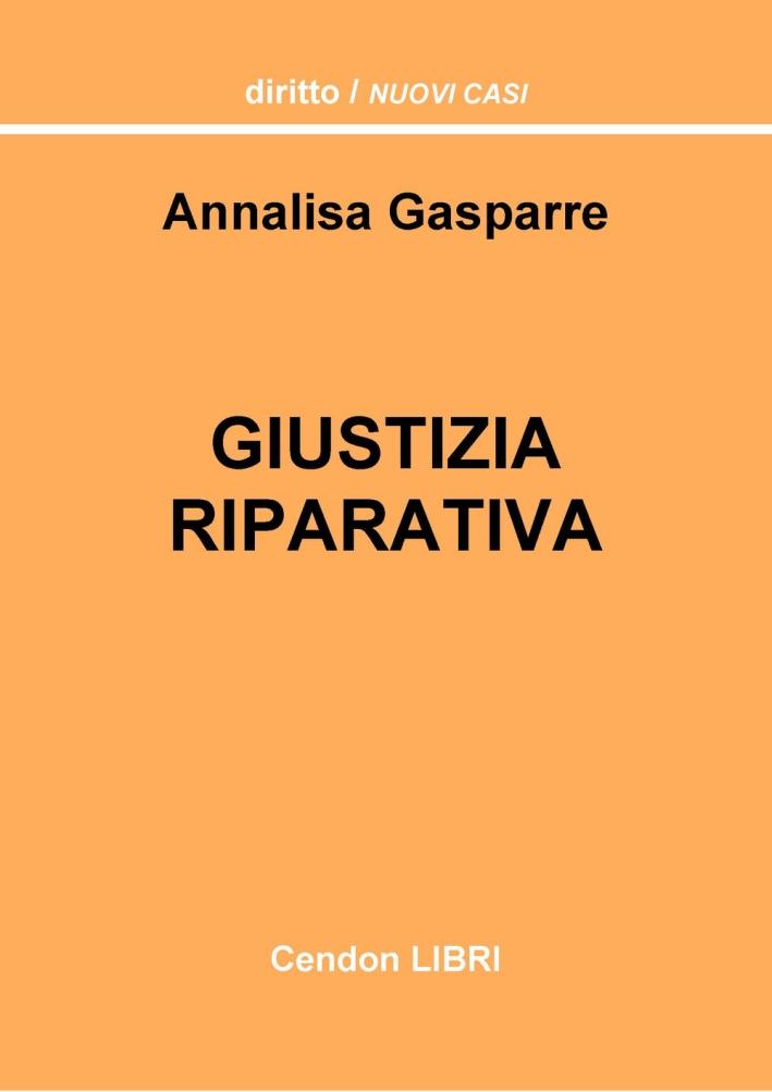 Giustizia riparativa. Un'analisi delle apeture dell'ordinamento italiano al c.d. paradigma riparativo