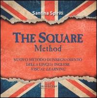 The square metodo. Nuovo metodo di insegnamento della lingua inglese. Visual learning