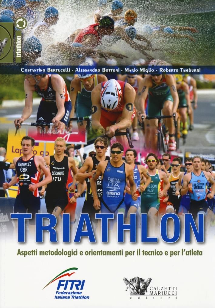 Triathlon. Aspetti metodologici e orientamenti per il tecnico e per l'atleta