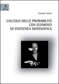 Calcolo delle probabilità con elementi di statistica matematica