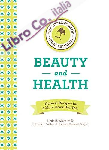 Little Book of Home Remedies, Beauty and Health