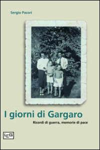 I giorni di Gargaro. Ricordi di guerra, memorie di pace