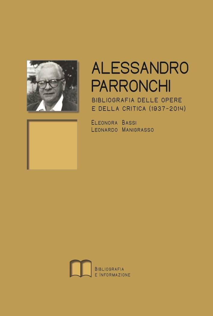Alessandro Parronchi. Bibliografia delle opere e della critica (1937-2014)
