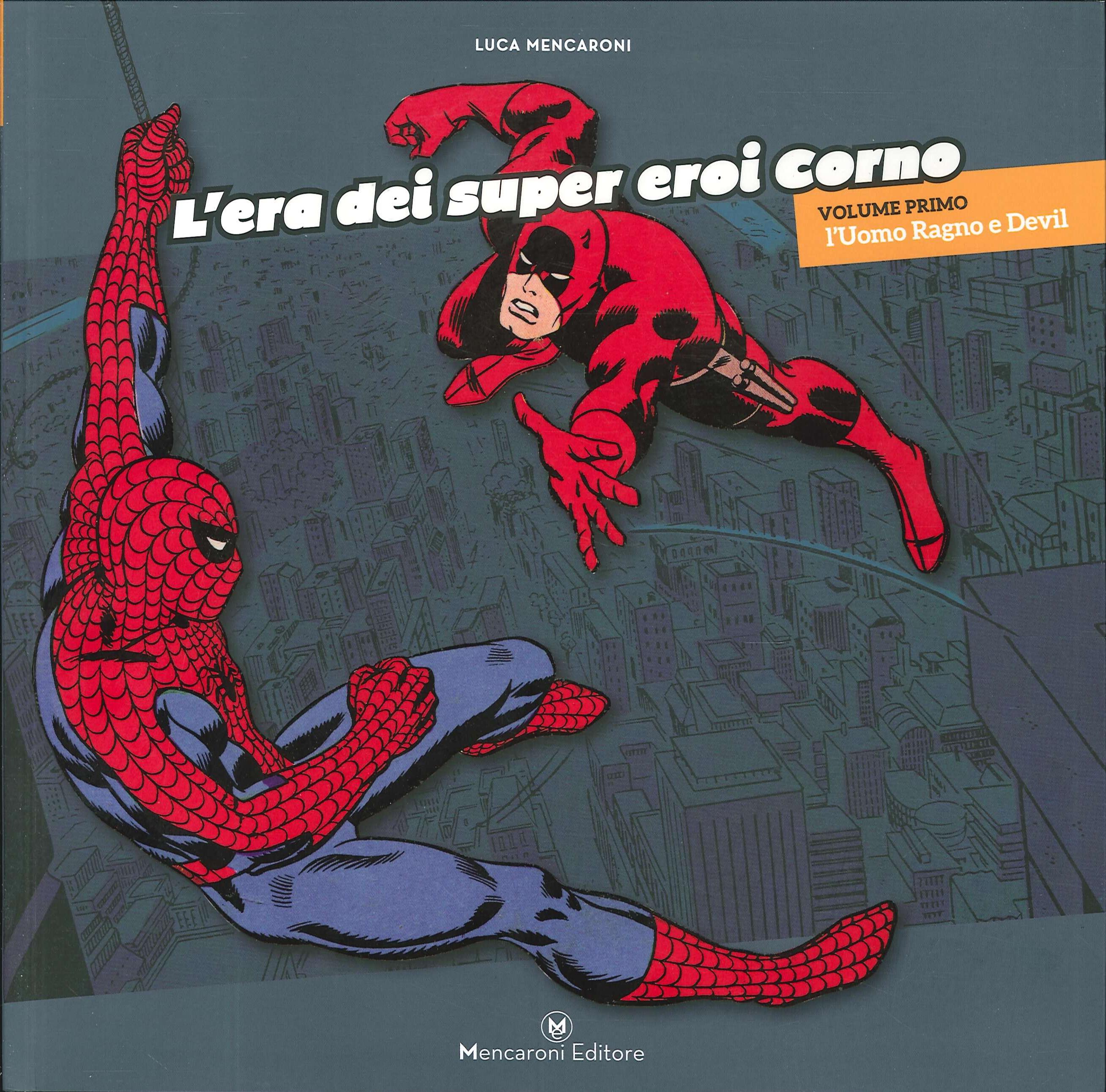 L'era dei super eroi Corno. Volume primo. L'uomo ragno e devil
