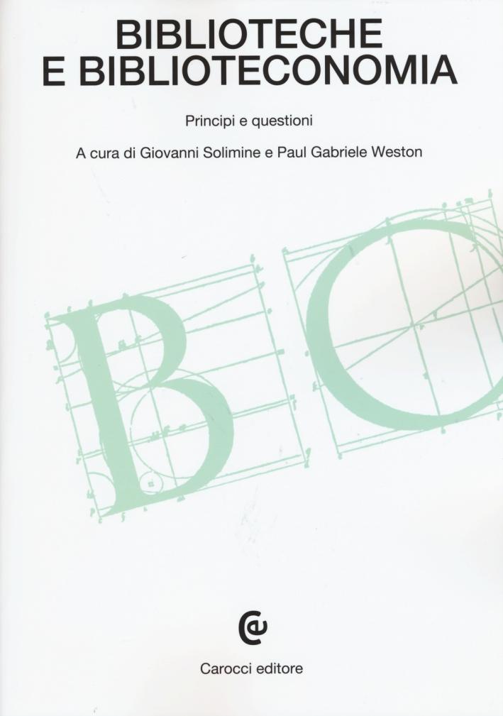 Biblioteche e biblioteconomia. Principi e questioni