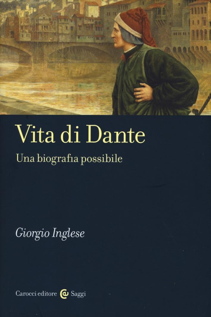 Vita di Dante. Una biografia possibile