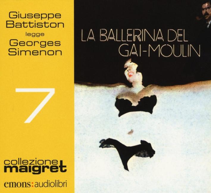 La ballerina del Gai-Moulin letto da Giuseppe Battiston. Audiolibro. CD Audio formato MP3