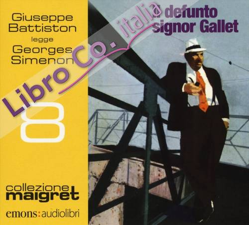 Il defunto signor Gallet letto da Giuseppe Battiston. Audiolibro. CD Audio formato MP3