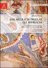 San Nicola di Trullas. Gli affreschi. Intersezioni mediterranee nella Sardegna del XIII secolo