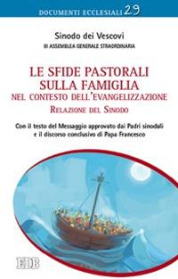 Le sfide pastorali sulla famiglia nel contesto dell'evangelizzazione. Relazione del Sinodo
