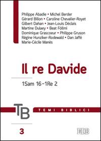 Temi biblici. Vol. 3: Il re Davide 1Sam 16-1Re 2