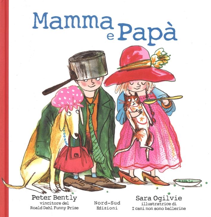 Mamma e papà. Ediz. illustrata