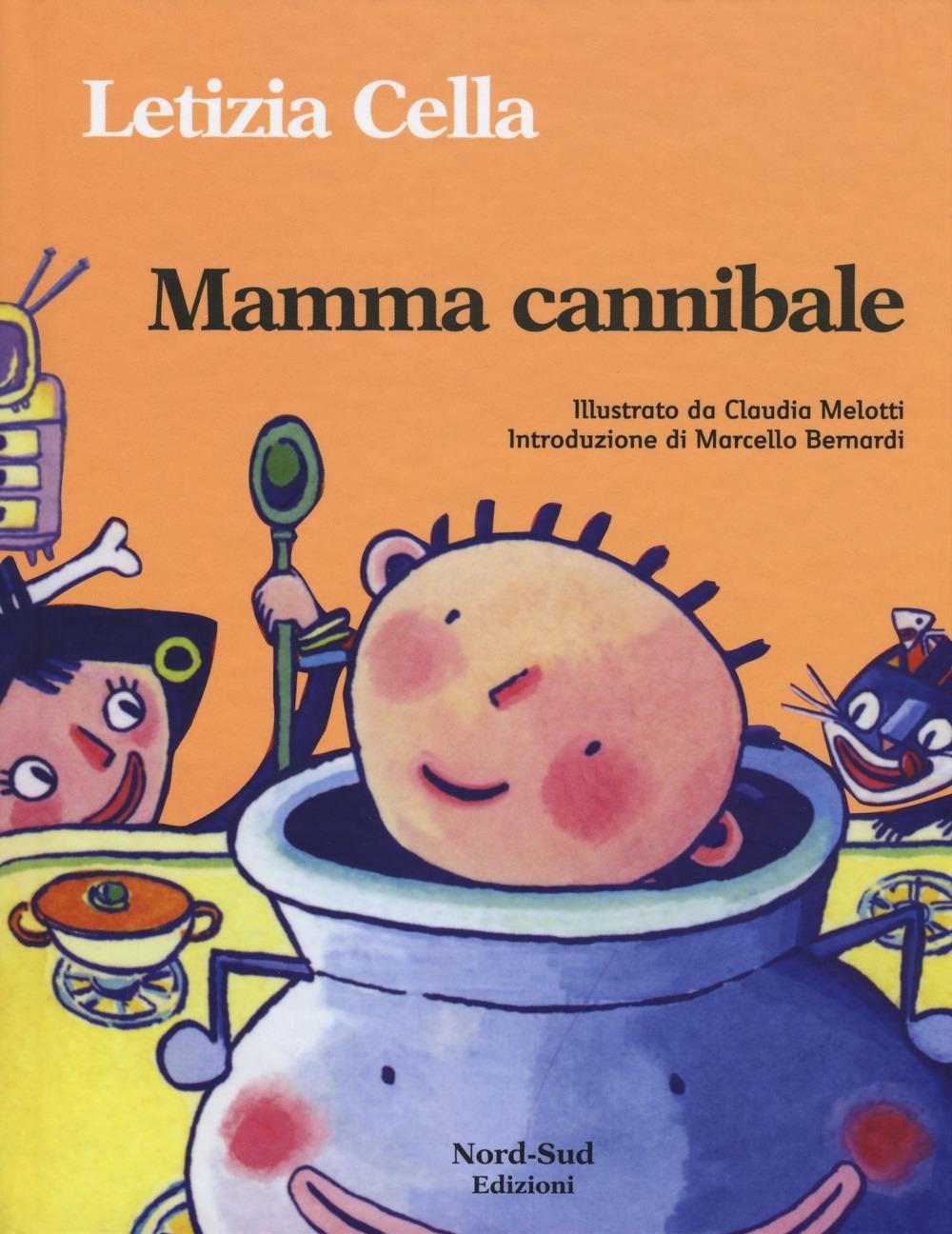 Mamma cannibale. Ediz. illustrata