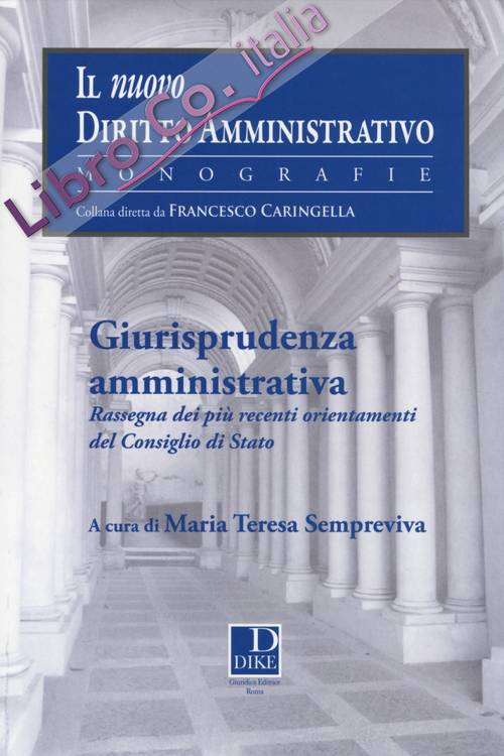 Giurisprudenza amministrativa. Rassegna dei più recenti orientamenti del Consiglio di Stato