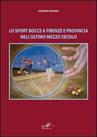Lo Sport Bocce a Firenze e Provincia nell'Ultimo Mezzo Secolo