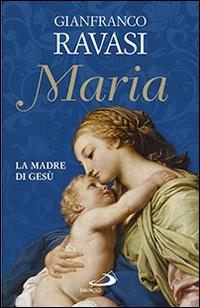Maria. La madre di Gesù