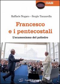 Francesco e i pentecostali. L'ecumenismo del poliedro
