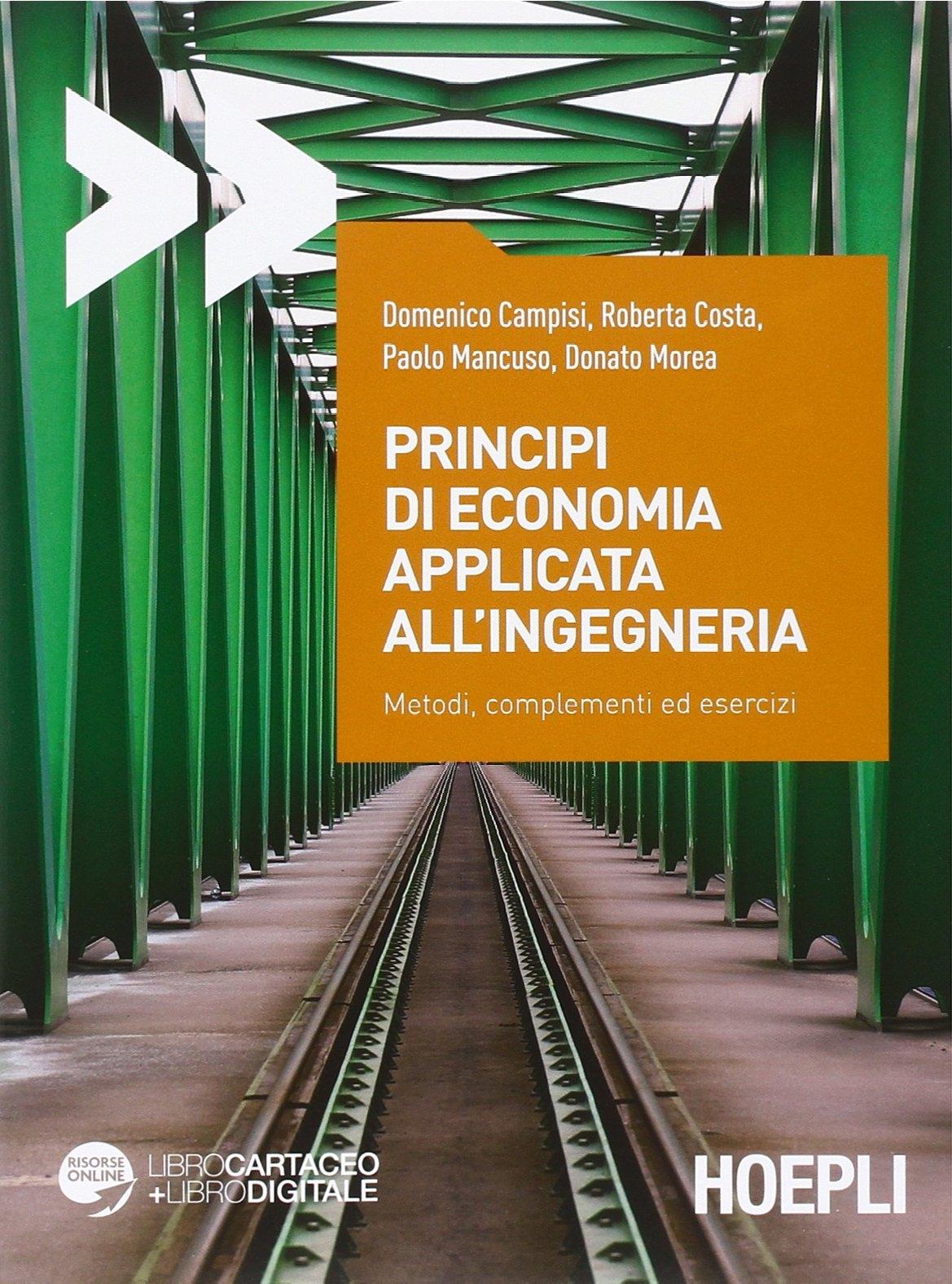 Principi di economia applicata all'ingegneria. Metodi, complementi ed esercizi