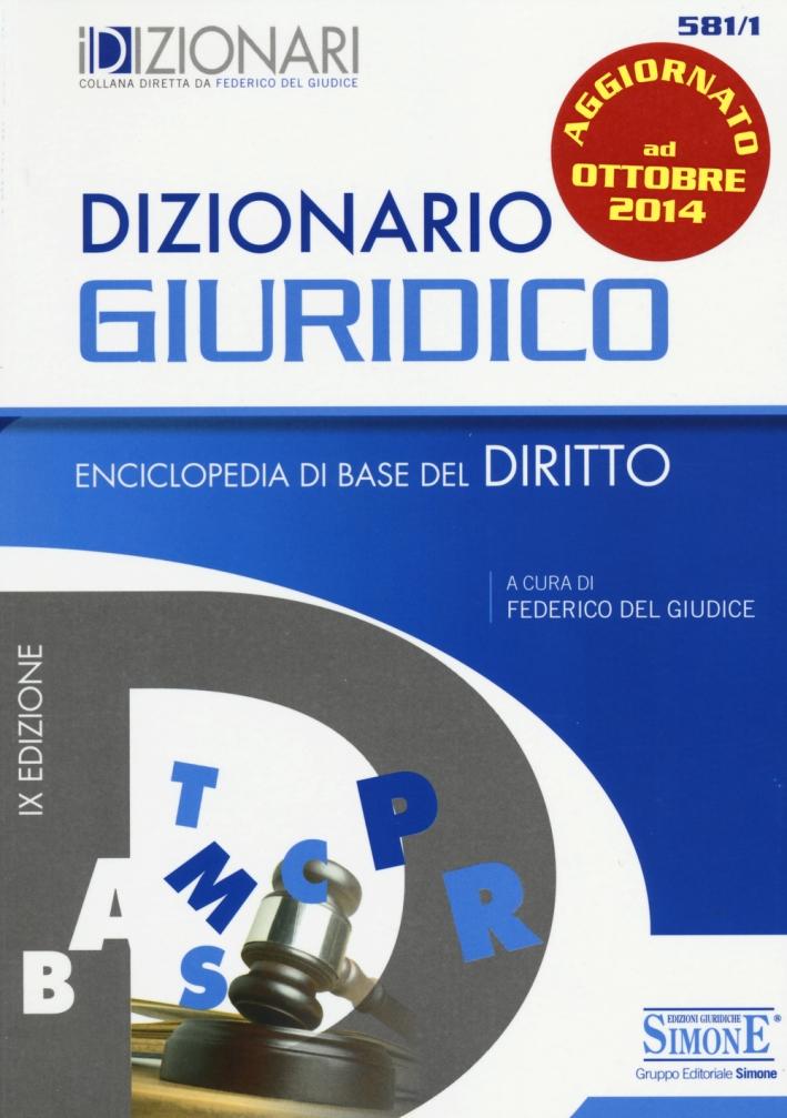 Dizionario Giuridico. Enciclopedia di Base del Diritto