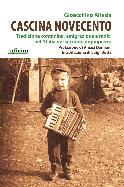 Cascina Novecento. Tradizione contadina, emigrazione e radici nell'Italia del secondo dopoguerra