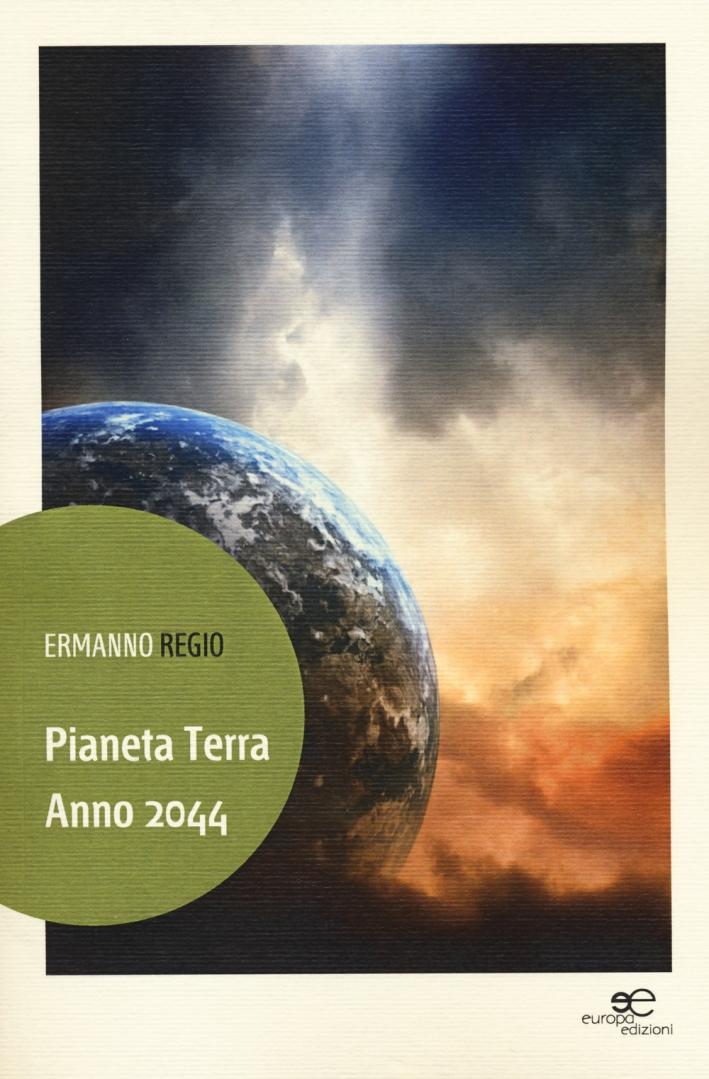 Pianeta Terra. Anno 2044
