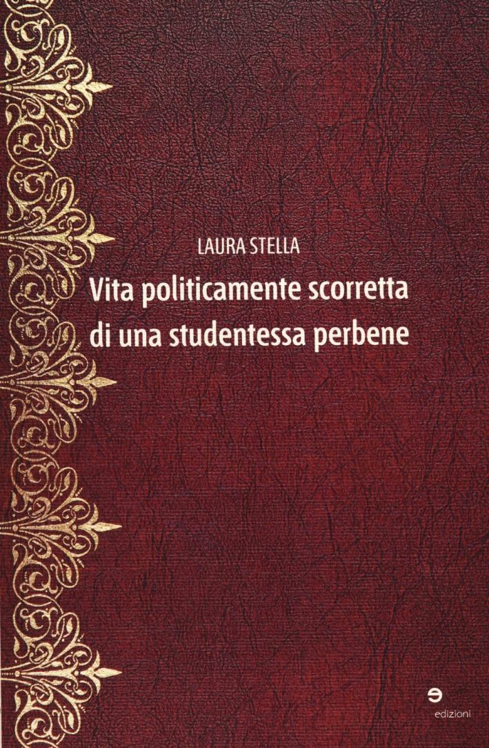 Vita politicamente scorretta di una studentessa perbene