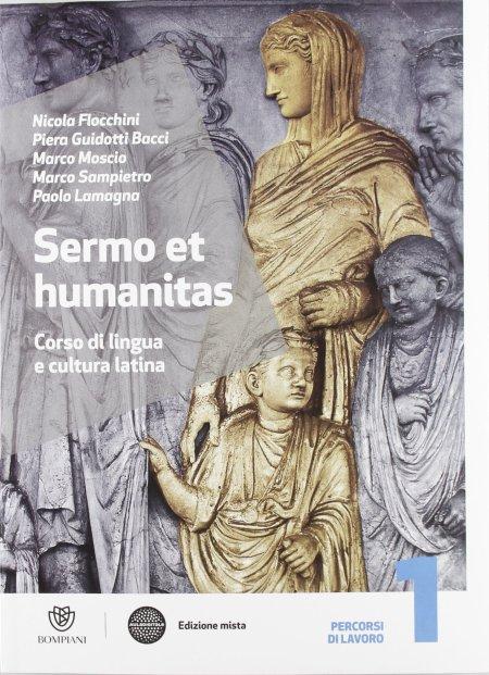 Sermo et humanitas. Manuale. Con Percorsi di lavoriRepertorio lessicaleCompiti vacanze. Con espansione online. Per le Scuole superiori