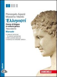 Hellenistì. Corso di lingua e civiltà greca. Manuale. Con e-book. Per le Scuole superiori